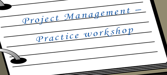 Project Management – Practice workshop