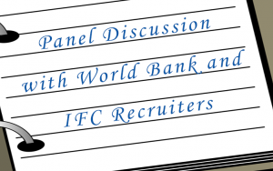 Panel Discussion with World Bank and IFC Recruiters