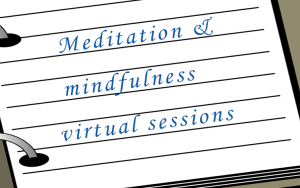 Meditation/mindfulness virtual sessions