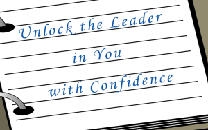 Unlock the Leader in You with Confidence