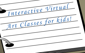 Interactive Virtual Art Classes for kids!