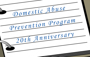 Domestic Abuse Prevention Program (DAPP): 20th Anniversary