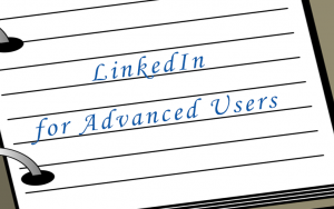LinkedIn for Advance Users