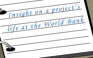 Insight on a project's life at the World Bank