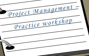 Project Management – Practice workshop