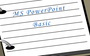 MS PowerPoint Basic