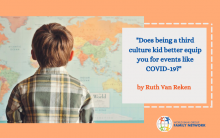 Does being a third culture kid better equip you for events like COVID 19