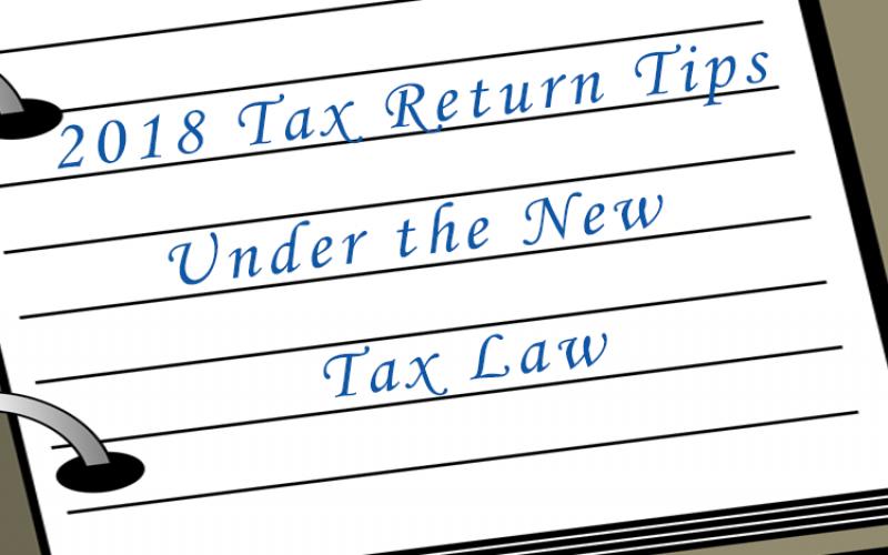 2018 Tax Return Tips Under the New Tax Law