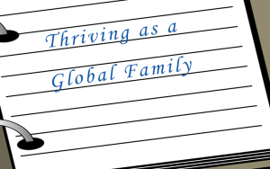 Thriving as a Global Family