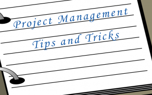 Project Management Tips and Tricks